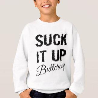Sind zum Kotzen Sie es herauf Butterblume Sweatshirt