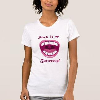 Sind zum Kotzen Sie es oben, Butterblume! T-Shirt
