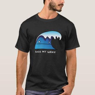 Sind zum Kotzen Sie mein wecken! T-Shirt