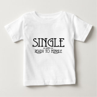 Single und bereiten vor, um sich zu vermischen baby t-shirt