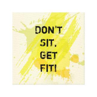 """""""Sitzen Sie nicht, erhalten Sie Sitz!"""" Motivierend Leinwanddruck"""