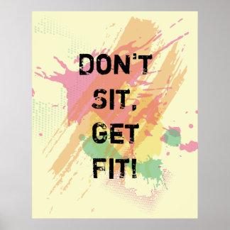 """""""Sitzen Sie nicht, erhalten Sie Sitz!"""" Motivierend Poster"""
