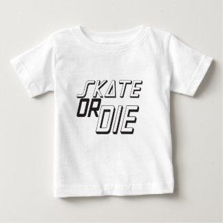 Skate oder die baby t-shirt