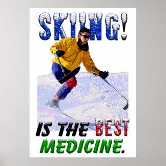 Skifahren ist die beste Medizin Poster