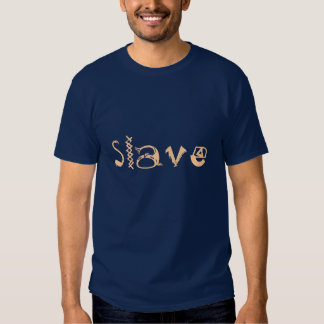 Sklave Tshirts