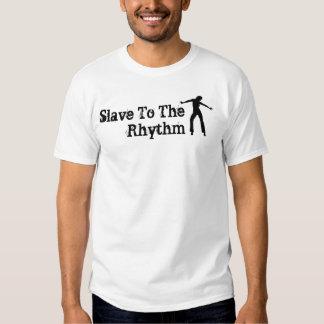 Sklave zum Rhythmus T-shirt
