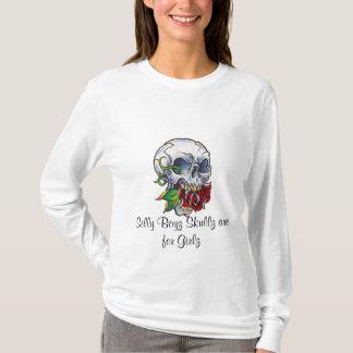 Skullz sind für Girlz T-Shirt