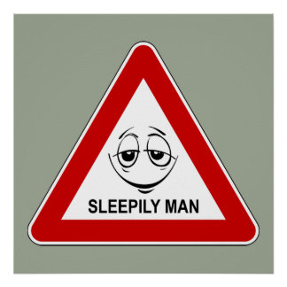 Sleepily man. Funny road sign. Poster