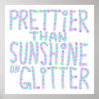 Slogan - hübscher als Sonnenschein auf Funkeln Posterdrucke