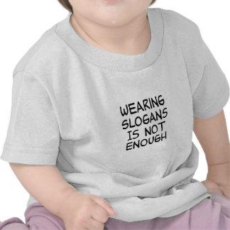 Slogans zu tragen ist nicht genug - politischer Ak T Shirts