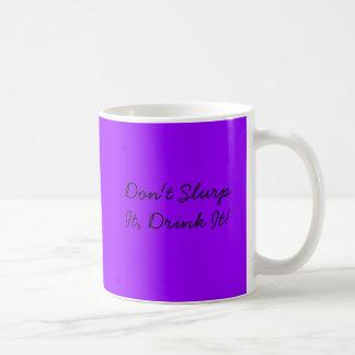 Slurp es nicht, trinken es! kaffeetasse