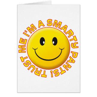 Smarty-Hosen vertrauen mir Lächeln Karte