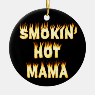 Smokin heiße Mutter Funny Mother Flames Keramik Ornament
