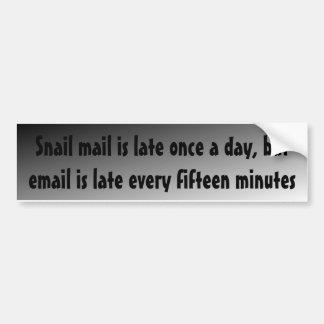 Snail mail spät einmal täglich, aber E-Mail spät… Autoaufkleber