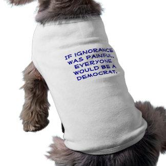 Snarky, politisch, Pro-Demokrat Hundet-shirt Shirt