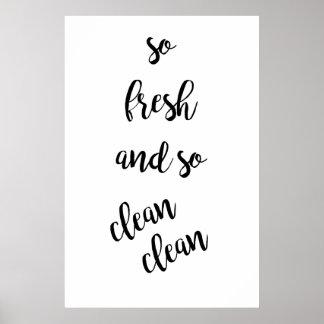 So frisches und so sauberes sauberes poster