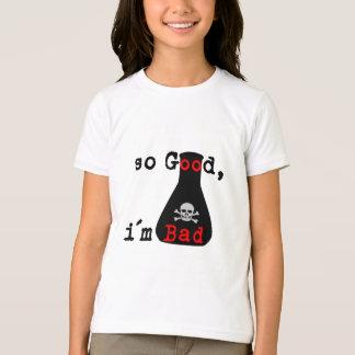 So gut bin ich schlecht T-Shirt