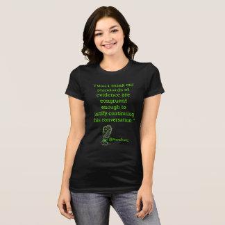 So komme ich in zu viele politischen Argumente…. T-Shirt