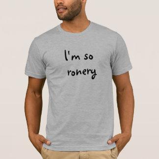 So Ronery T-Shirt