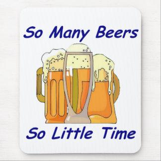 So viele Biere, so wenig Zeit Mousepad