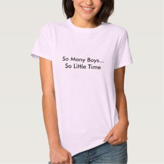 So viele Jungen… So wenig Zeit T Shirt