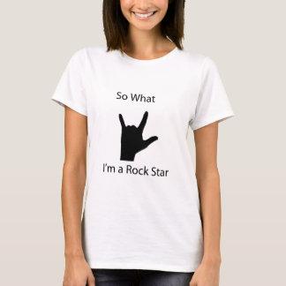 So, was ich ein Rockstar bin T-Shirt