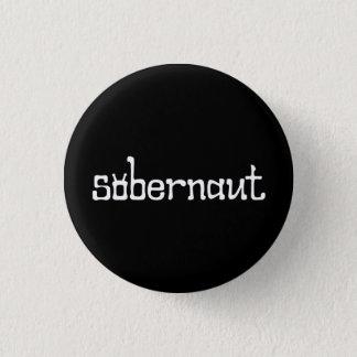 Sobernaut kleines Abzeichen/Knopf Runder Button 3,2 Cm