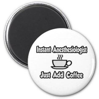 Sofortiger Anästhesiologe… addieren gerade Kaffee Runder Magnet 5,7 Cm