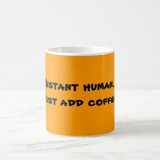 Sofortiger Mensch… addieren gerade Kaffee! Verwandlungstasse