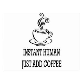Sofortiger Mensch - ADDIEREN Sie EINFACH KAFFEE Postkarte