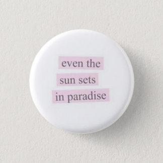 Sogar der Sun-Set-Knopf Runder Button 3,2 Cm