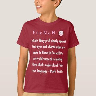 Sogar MARK TWAIN versagt - Franzosen in Frankreich Shirts