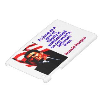 Solange eine Liebe der Freiheit - Ronald Reagan iPad Mini Hülle