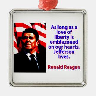 Solange eine Liebe der Freiheit - Ronald Reagan Quadratisches Silberfarbenes Ornament