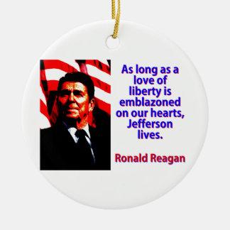 Solange eine Liebe der Freiheit - Ronald Reagan Rundes Keramik Ornament
