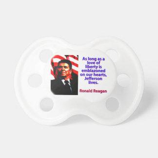 Solange eine Liebe der Freiheit - Ronald Reagan Schnuller