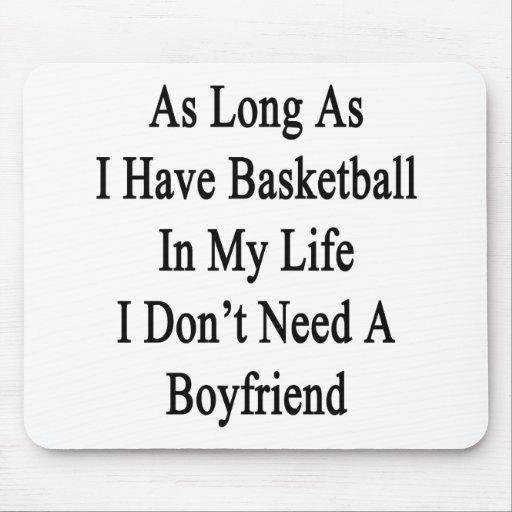 Solange ich Basketball in meinem Leben ich habe, n Mousepads