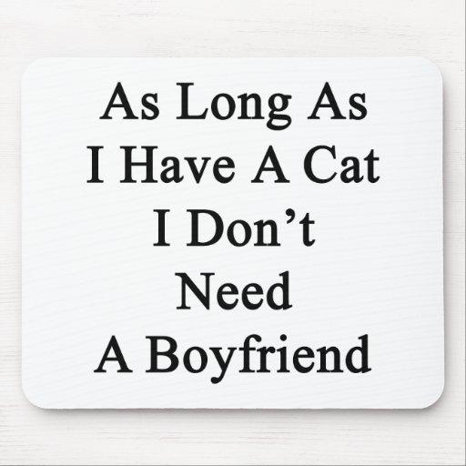 Solange ich eine Katze ich habe, benötigen Sie Mousepads