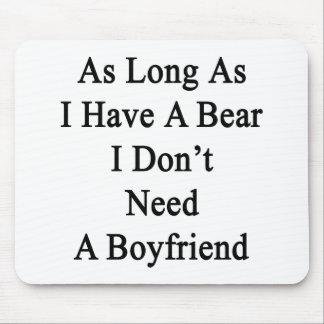 Solange ich einen Bären ich habe, benötigen Sie Mousepad
