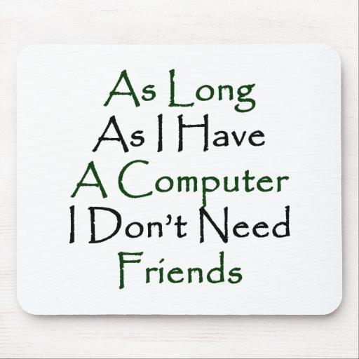 Solange ich einen Computer ich habe, benötigen Sie Mousepads