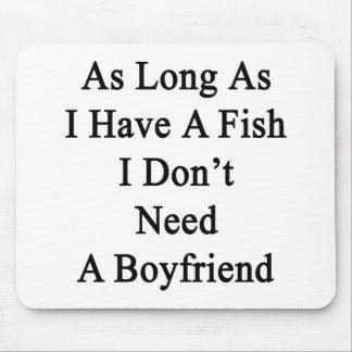 Solange ich einen Fisch ich habe, benötigen Sie Mauspads