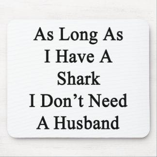 Solange ich einen Haifisch ich habe, benötigen Sie Mauspad