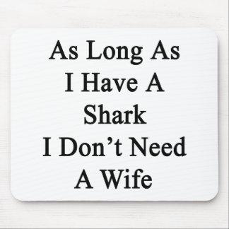 Solange ich einen Haifisch ich habe, benötigen Sie Mauspads