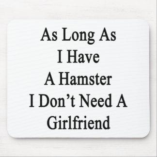 Solange ich einen Hamster ich habe, benötigen Sie Mousepads