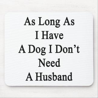 Solange ich einen Hund ich habe, benötigen Sie Mauspads