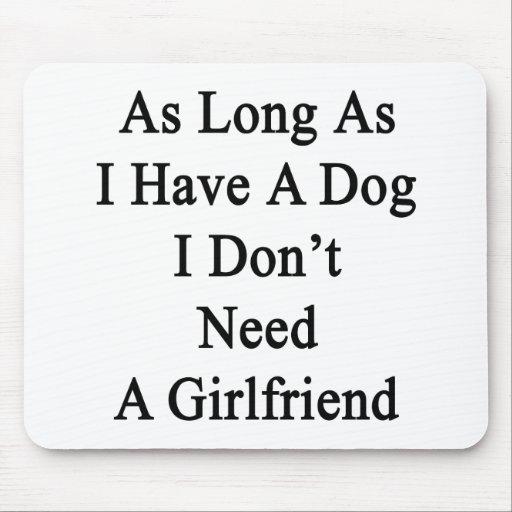Solange ich einen Hund ich habe, benötigen Sie Mauspad