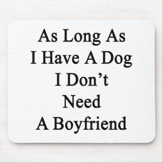 Solange ich einen Hund ich habe, benötigen Sie Mousepad