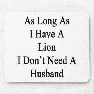 Solange ich einen Löwe ich habe, benötigen Sie Mauspads