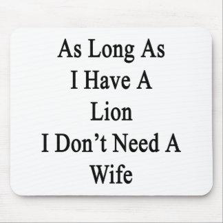 Solange ich einen Löwe ich habe, benötigen Sie Mauspad