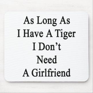 Solange ich einen Tiger ich habe, benötigen Sie Mauspads